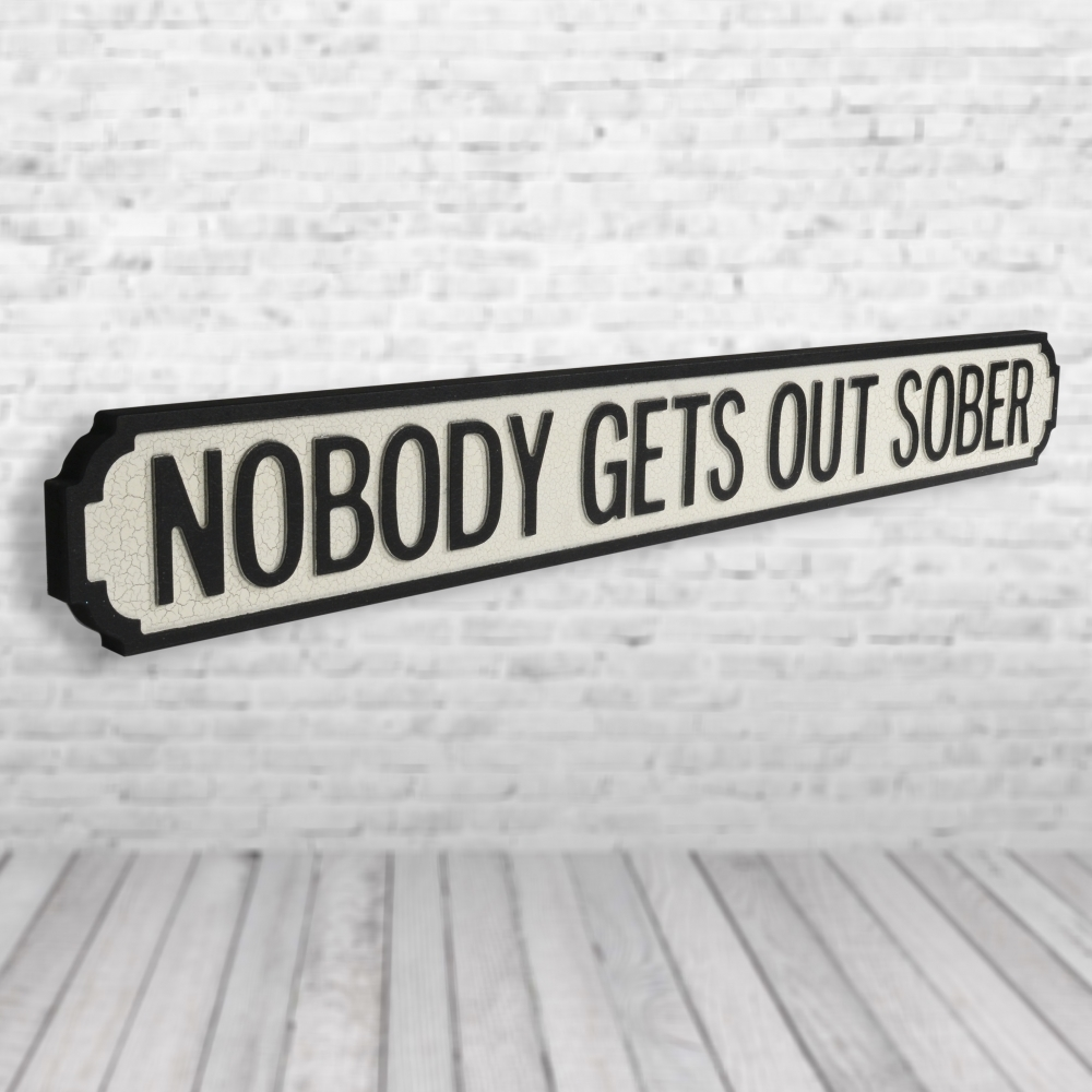 Man Cave Road Signs : Wall nobody gets out sober vintage road sign street