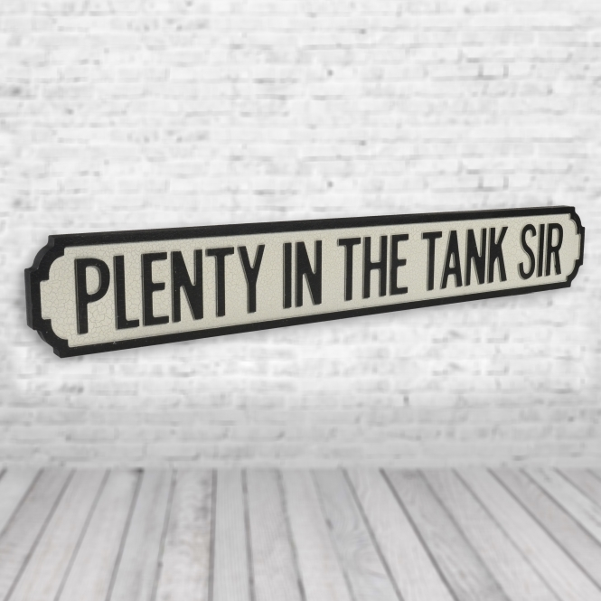1Wall Plenty In The Tank Sir Vintage Road Sign / Street Sign
