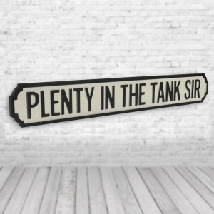 Plenty In The Tank Sir Vintage Road Sign / Street Sign