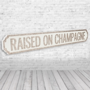 Raised On Champagne Vintage Road Sign / Street Sign | Perfect for Champagne Lovers