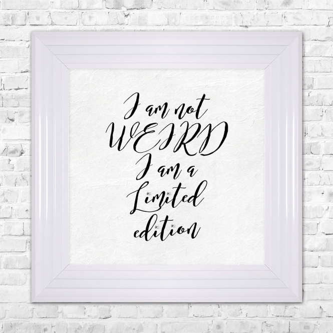 SHH Interiors I AM NOT WEIRD I AM A LIMITED EDITION Framed Liquid Artwork and Swarovski Crystals