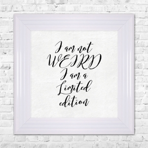 I AM NOT WEIRD I AM A LIMITED EDITION Framed Liquid Artwork and Swarovski Crystals