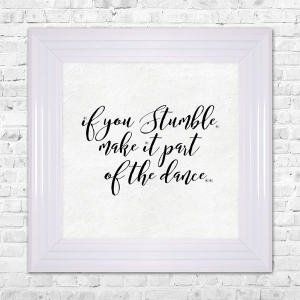 IF YOU STUMBLE. MAKE IT PART OF THE DANCE.. Framed Liquid Artwork and Swarovski Crystals