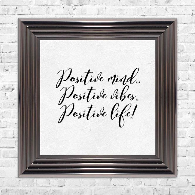 POSITIVE MIND.. POSITIVE VIBES. POSITIVE LIFE! FRAMED WALL ART