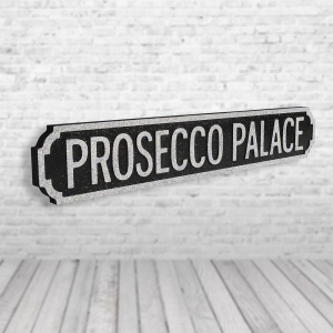 Prosecco Palace Vintage Road Sign / Street Sign | Perfect For Prosecco Lovers