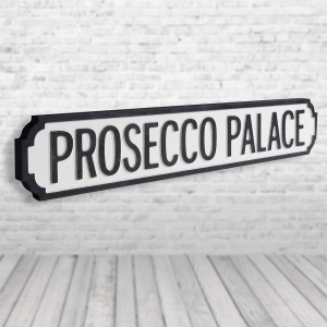 Prosecco Palace Vintage Road Sign / Street Sign | Perfect For Prosecco Lovers!
