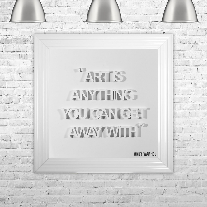 SHH Interiors ART IS ANYTHING YOU CAN GET AWAY WITH | FRAMED 3D TEXT ARTWORK | 75cm x 75cm