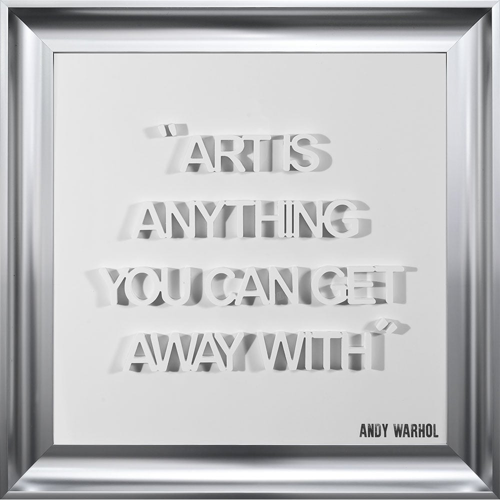 ART IS ANYTHING YOU CAN GET AWAY WITH   FRAMED 3D TEXT ARTWORK   75cm x