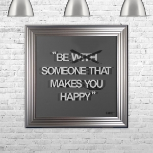 BE %5BWITH%5D SOMEONE THAT MAKES YOU HAPPY | FRAMED 3D TEXT ARTWORK | 75cm x 75cm
