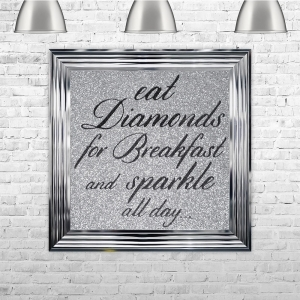 Eat Diamonds For Breakfast and Sparkle All Day Black Writing Silver Glitter Background | 75cm x 75cm