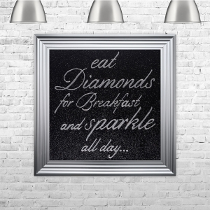Eat Diamonds For Breakfast and Sparkle All Day Silver Writing Black Glitter Background | 75cm x 75cm