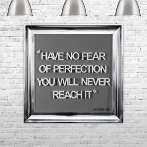 HAVE NO FEAR OF PERFECTION YOU WILL NEVER REACH IT | FRAMED 3D TEXT ARTWORK | 75cm x 75cm