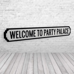 Welcome To The Party Palace Street Sign Classic